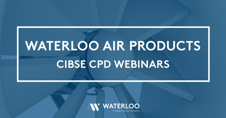 Waterloo Air Products – CIBSE CPD Webinars
