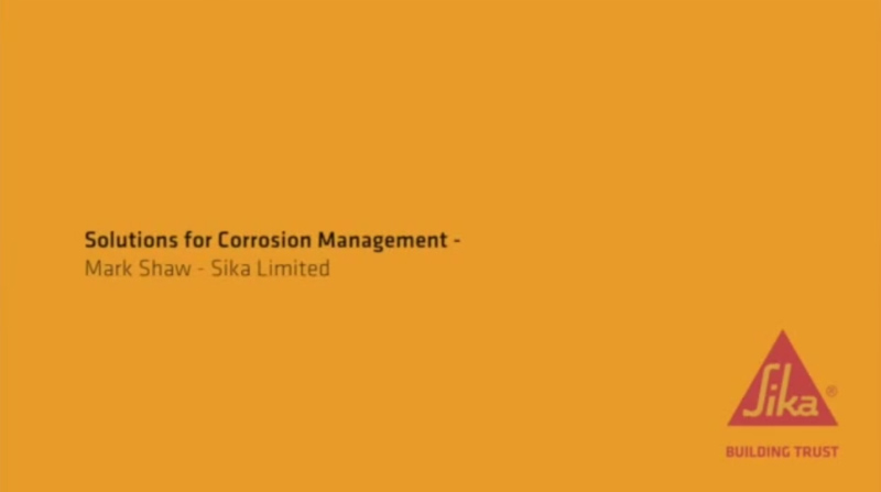 Solutions for Corrosion Management Mark Shaw, Sika (Part 3 of 3)